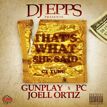 DJ Epps feat. Gunplay, Joell Ortiz PC - That s What She Said video