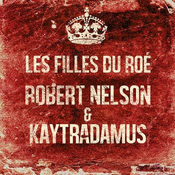Robert Nelson Kaytradamus - Les filles du roé