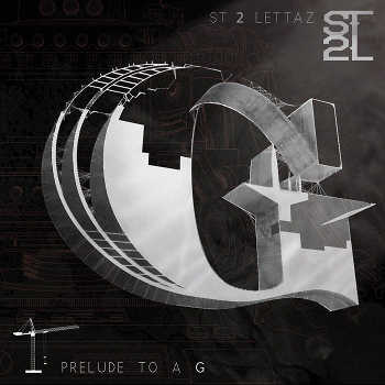 ST 2 Lettaz - Prelude... To The G