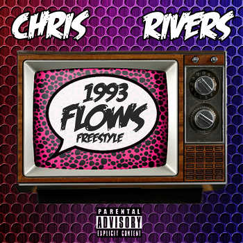 Chris Rivers - 1993 Flows (Freestyle)