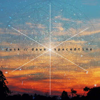 Spacedtime - dusk // dawn