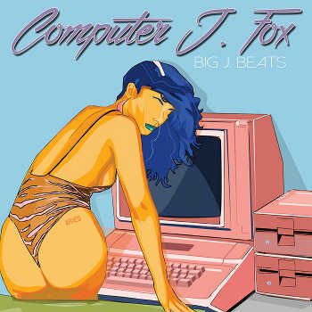 Big J. Beats - Computer J. Fox