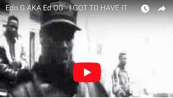 Ed O.G. Da Bulldogs - I Got To Have It video