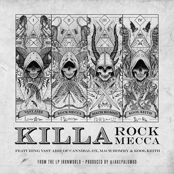 Rock Mecca feat. Vast Aire of Cannibal Ox, Mach Hommy Kool Keith - Killa