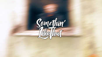 Somethin Like That - Cordial video