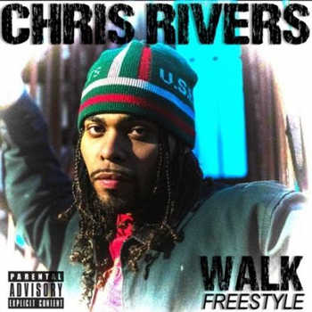 Chris Rivers - Walk Freestyle