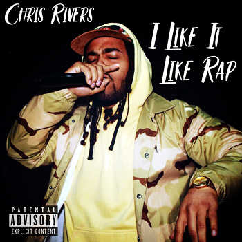 Chris Rivers - I Like It Like Rap
