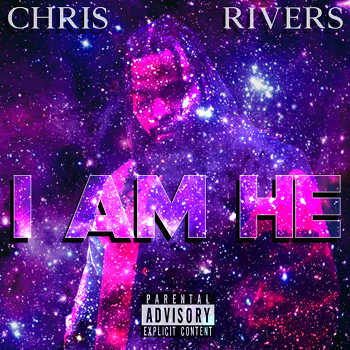 Chris Rivers - I Am He