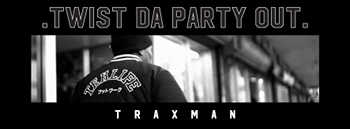 TRAXMAN - Twist Da Party Out video