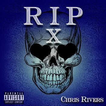 Chris Rivers - RIP X