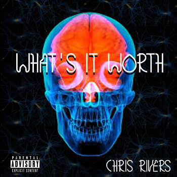 Chris Rivers- What It s Worth