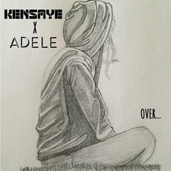 Kensaye x Adele - Over...