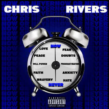 Chris Rivers - Now Or Never