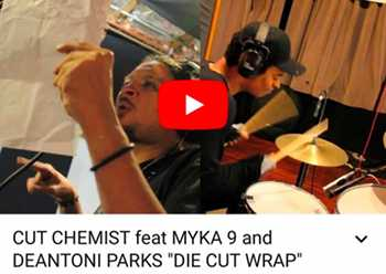 Cut Chemist feat. Myka 9 and Deantoni Parks - Die Cut Wrap