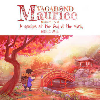 Vagabond Maurice - A Garden at the End of the World