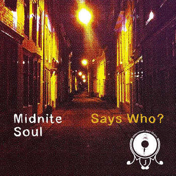 Says Who? - Midnight Soul