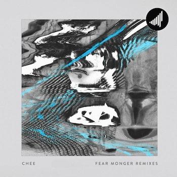 Chee - Fear Monger Remixes