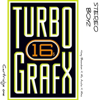 The Stereo Boyz - Turbo Graphic 16 s (Cartridge One)