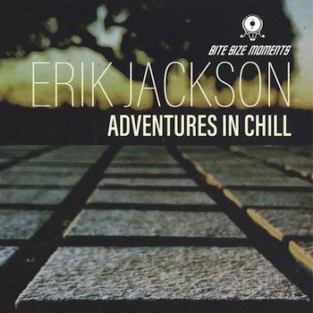 Erik Jackson - Adventures In Chill