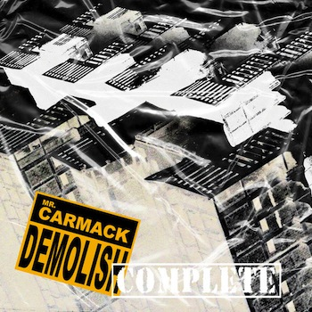 Mr. Carmack - DEMOLISH (COMPLETE)