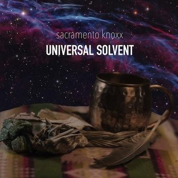 Sacramento Knoxx - Universal Solvent