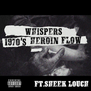 Whispers feat. Sheek Louch - 1970 s Heroin Flow