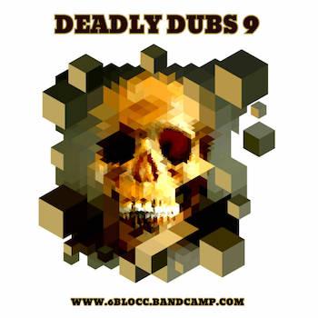 6Blocc - Deadly Dubs 9