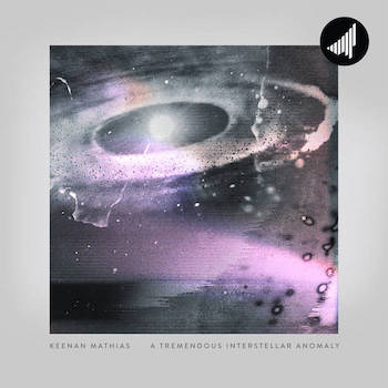 Keenan Mathias - A Tremendous Interstellar Anomaly