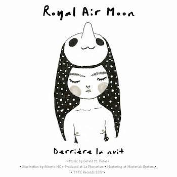 Royal Air Moon - Derrière la nuit