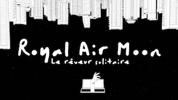 Royal Air Moon - Le rêveur solitaire video
