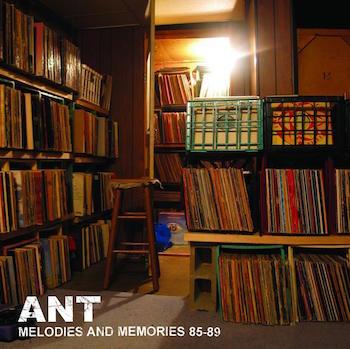 Ant - Melodies and Memories 85-89 Mixtape