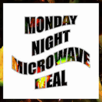 HASH - Monday Night Microwave Meal
