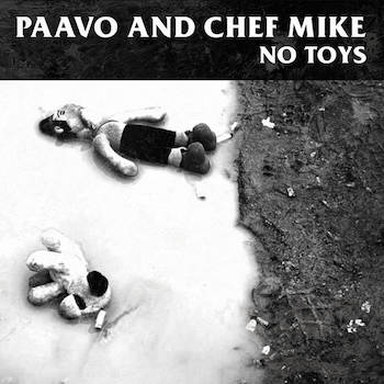 Paavo and Chef Mike - No Toys