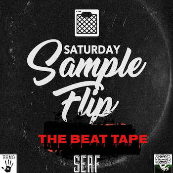 Serf - #Saturdaysampleflip The Beat Tape