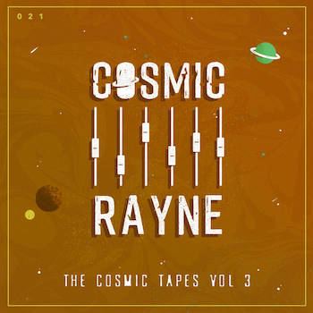 Cosmic Rayne - The Cosmic Tapes Vol. III