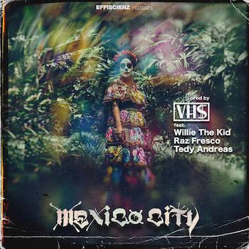 VH$ feat. Willie The Kid, Tedy Andrea Raz Fresco - Mexico City