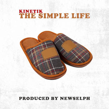 KINETIK Newselph - The Simple Life