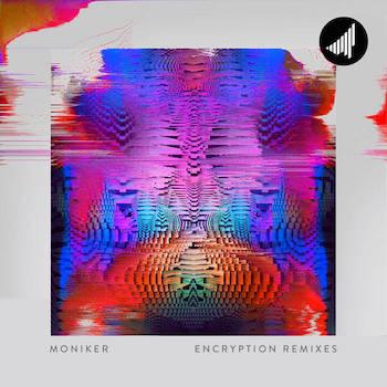 Moniker - Encryption Remixes