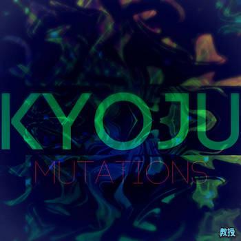 Kyoju - Mutations