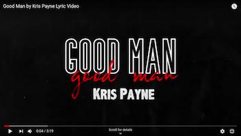 Kris Payne - Good Man Lyric video
