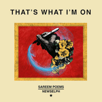 Sareem Poems Newselph - That's What I'm On
