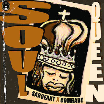 Sargeant x Comrade feat. Touch and Choclair – Soul Queen