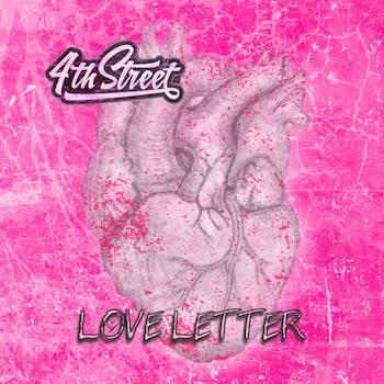 4th Street – Love Letter