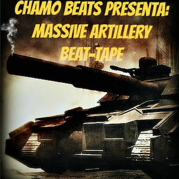 Chamo Beats Presenta - Massive Artillery Beat-Tape