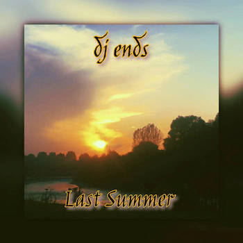 DJ Ends - Last Summer