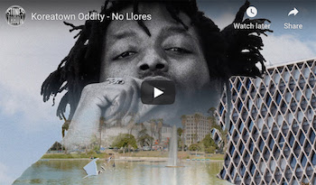 Koreatown Oddity - No Llores video