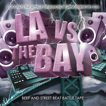 Phillipdrummond, Coconuts Ent​.​, Grindtimenow Present - LA vs. The Bay
