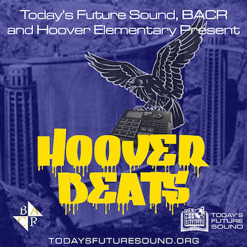 Today's Future Sound, BACR Hoover Elementary Present - Hoover Beats
