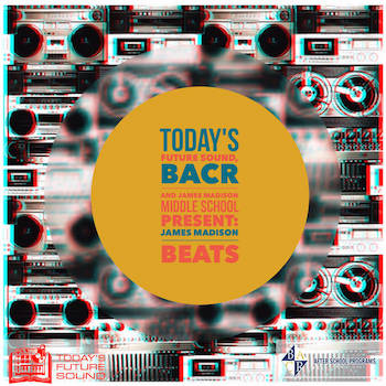 Today's Future Sound, BACR, James Madison Middle School Present - James Madison Beats