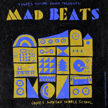 Today's Future Sound, BACR James Madison Middle School Present - MadBeats